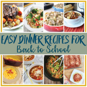 Easy Dinners for Back to School