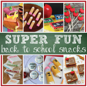 Super Fun Back to School Snacks