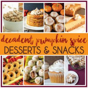 Decadent Pumpkin Spice Desserts & Snacks