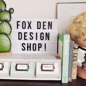 Introducing: Fox Den Design Shop!